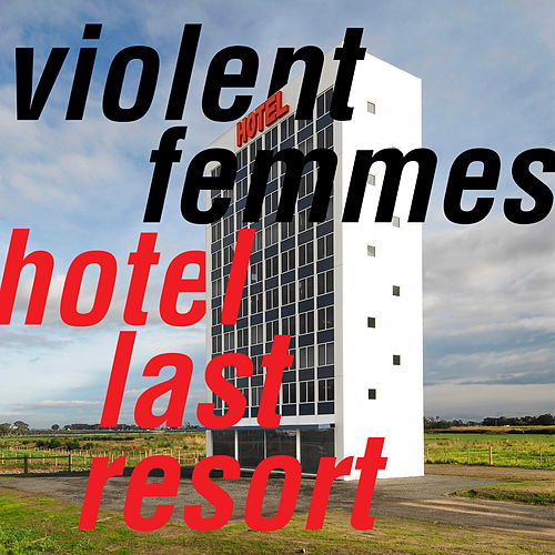 Hotel Last Resort by Violent Femmes
