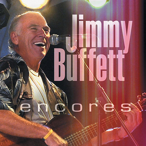 Encores (Live) de Jimmy Buffett