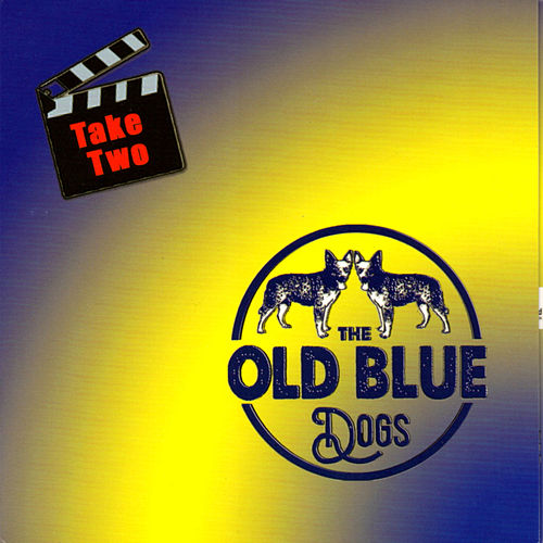 Take Two by The Old Blue Dogs