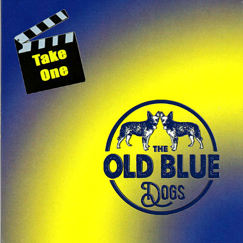 Take One by The Old Blue Dogs