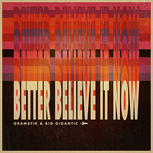 Better Believe It Now by Gramatik