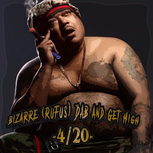 Dab And Get High von Bizarre