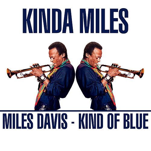 Kinda Miles - Kind of Blue de Miles Davis