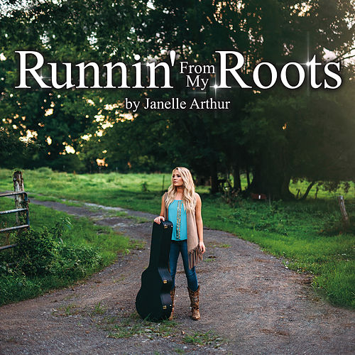 Runnin' from My Roots by Janelle Arthur