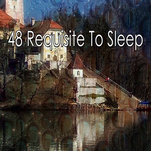 48 Requisite to Sleep by Relaxing Spa Music
