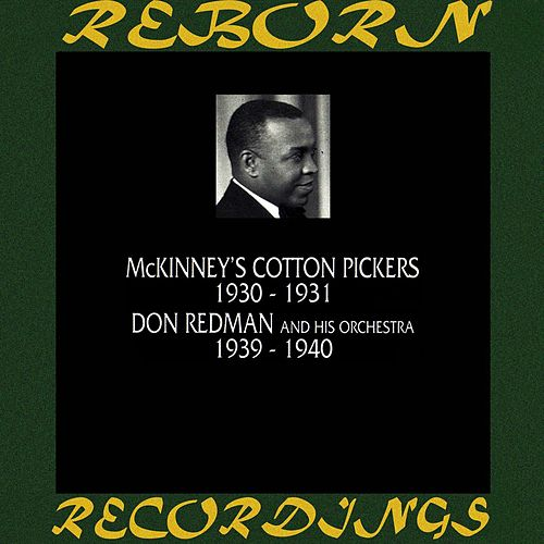 McKinney's Cotton Pickers 1930-1931 Don Redman and His Orchestra 1939-1940 (HD Remastered) von Don Redman