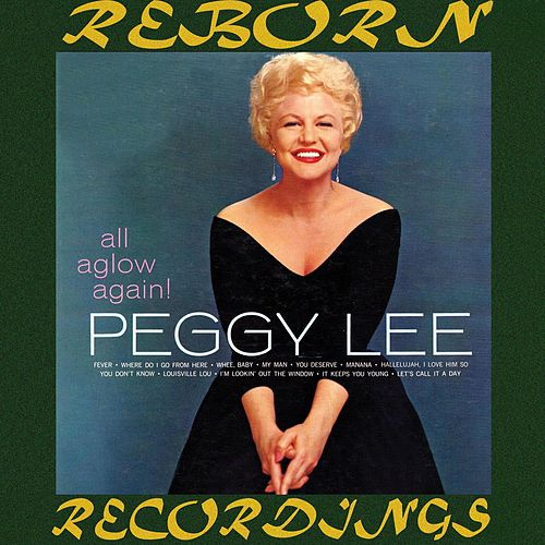 All Aglow Again (HD Remastered) by Peggy Lee