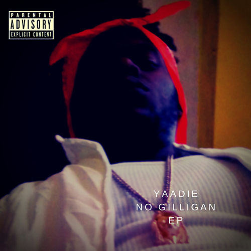 No Gilligan EP by Yaadie