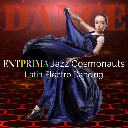 Latin Electro Dancing by Entprima Jazz Cosmonauts