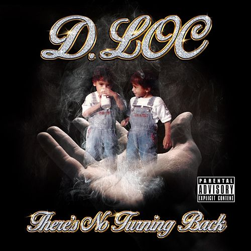 There's No Turning Back by D-Loc