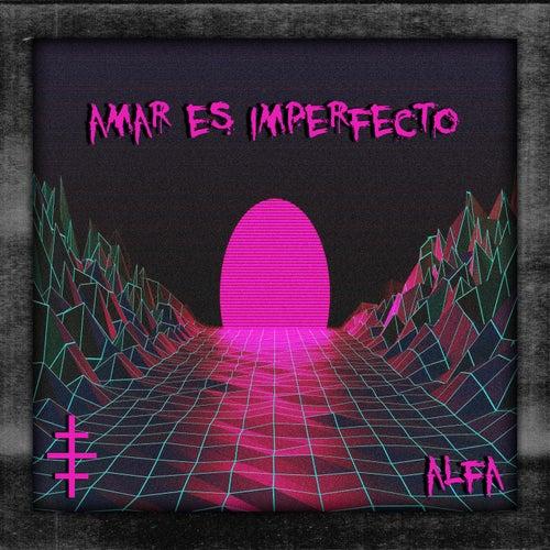 Amar Es Imperfecto di Alfa