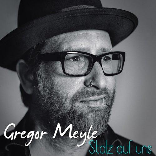 Stolz auf uns von Gregor Meyle