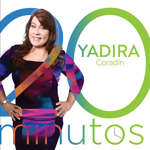 20 Minutos de Yadira Coradin