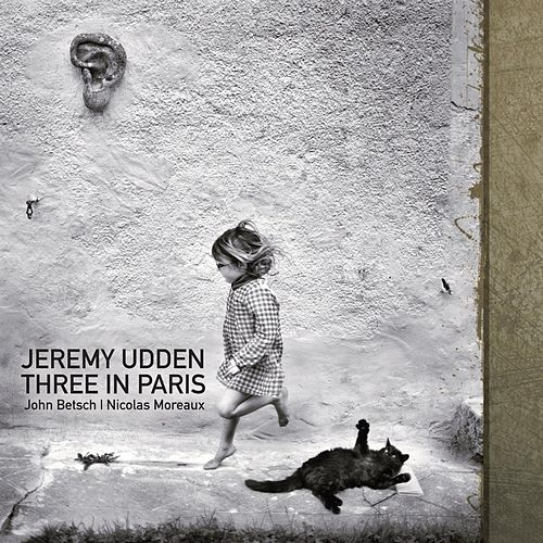 Three In Paris by Jeremy Udden