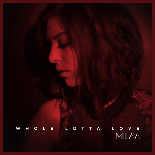 Whole Lotta Love (Acoustic Cover) by Milaa