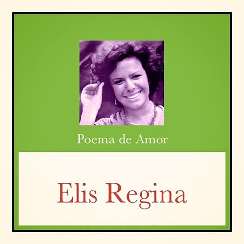 Poema de Amor de Elis Regina