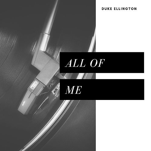 All of Me (Jazz) by Duke Ellington