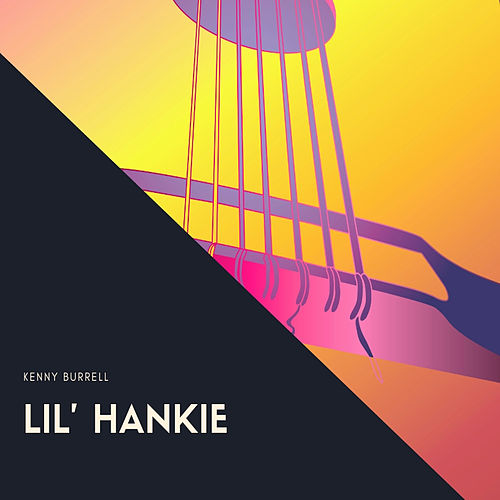 Lil' Hankie von Kenny Burrell