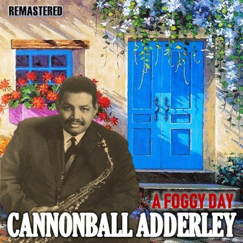 A Foggy Day by Cannonball Adderley