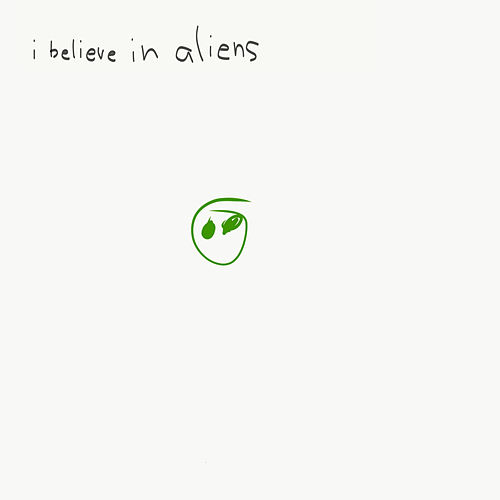 I Believe in Aliens de Jades Goudreault