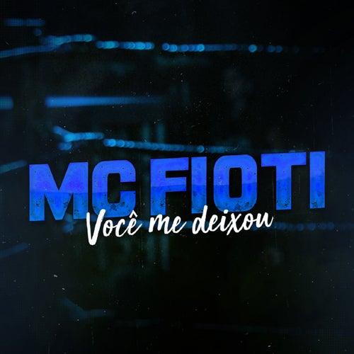 Você Me Deixou by Mc Fioti