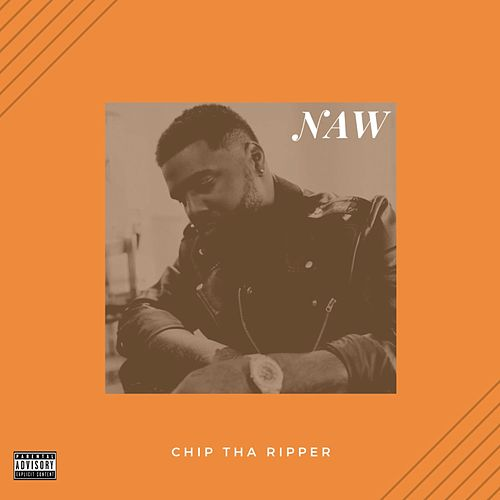 NAW Freestyle by Chip Tha Ripper