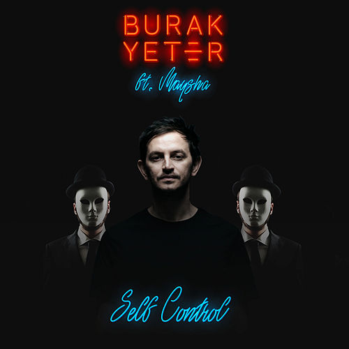 Self Control (feat. Maysha) de Burak Yeter