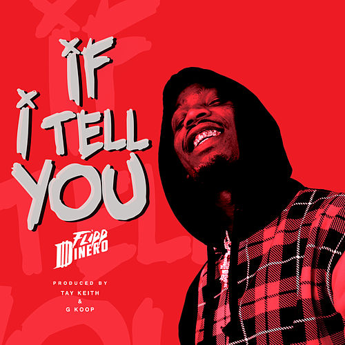 If I Tell You by Flipp Dinero