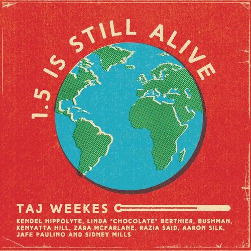 1.5 is Still Alive by Taj Weekes