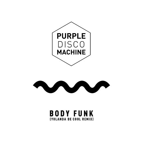 Body Funk (Yolanda Be Cool Remix) von Purple Disco Machine