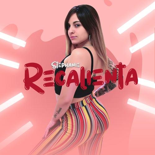 Recalienta by Stephanie