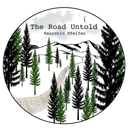 The Road Untold by Kearstin Pfeifer