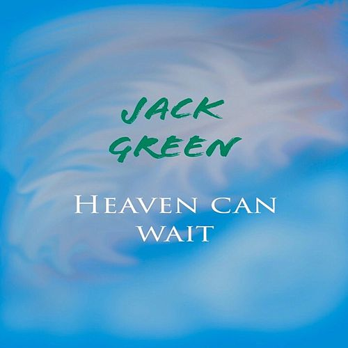 Heaven Can Wait by Jack Green