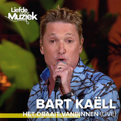 Het Draait Vanbinnen (Live) by Bart Kaëll