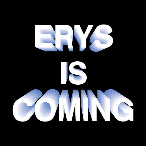 ERYS IS COMING by Jaden