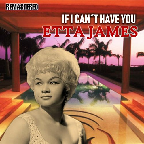 If I Can't Have You de Etta James