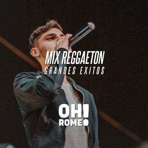 Enganchado Reggaeton by Oh Romeo