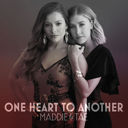 One Heart To Another di Maddie & Tae