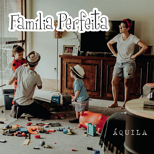 Família Perfeita de Áquila