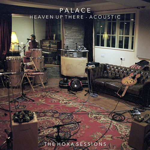 Heaven Up There (The Hoxa Sessions) by Palace