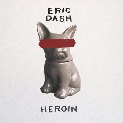 Heroin by Eric Dash