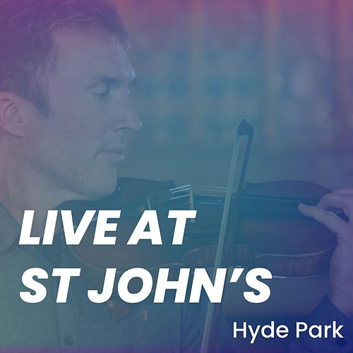 Live at St Johns, Hyde Park von Jonathan Hill