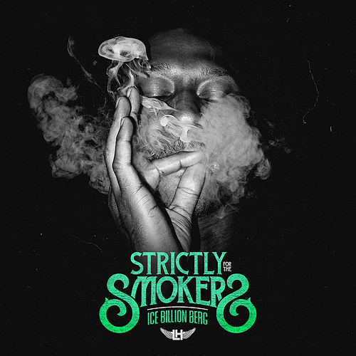 Strictly For The Smokers von Ice Billion Berg