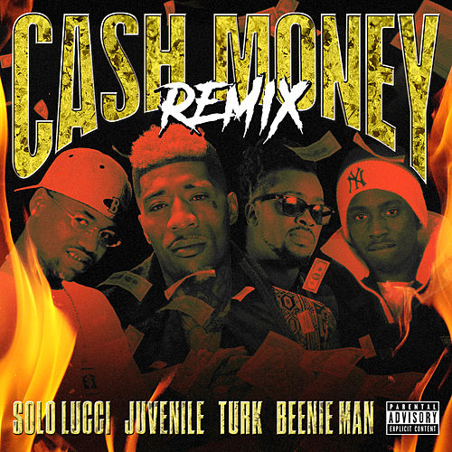 Cash Money (Remix) [feat. Juvenile, Turk & Beenie Man] by Solo Lucci