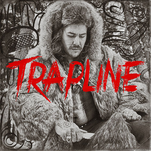 TRAPLINE by Snotty Nose Rez Kids