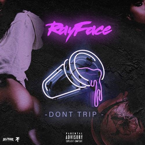 Don't Trip von Rayface
