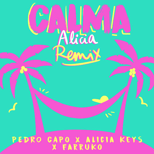 Calma (Alicia Remix) de Pedro Capó