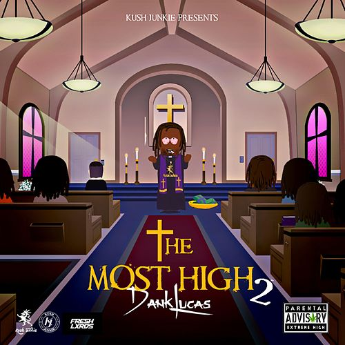 The Most High 2 by Dank Lucas