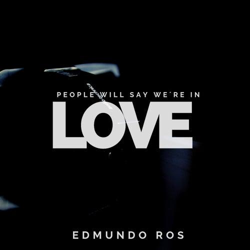 People Will Say We´re In Love de Edmundo Ros
