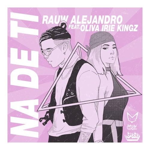 Na' de Ti (feat. Oliva Irie Kingz) by Rauw Alejandro